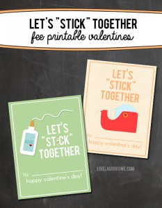Let's Stick Together Free Valentine Printables with livelaughrowe.com